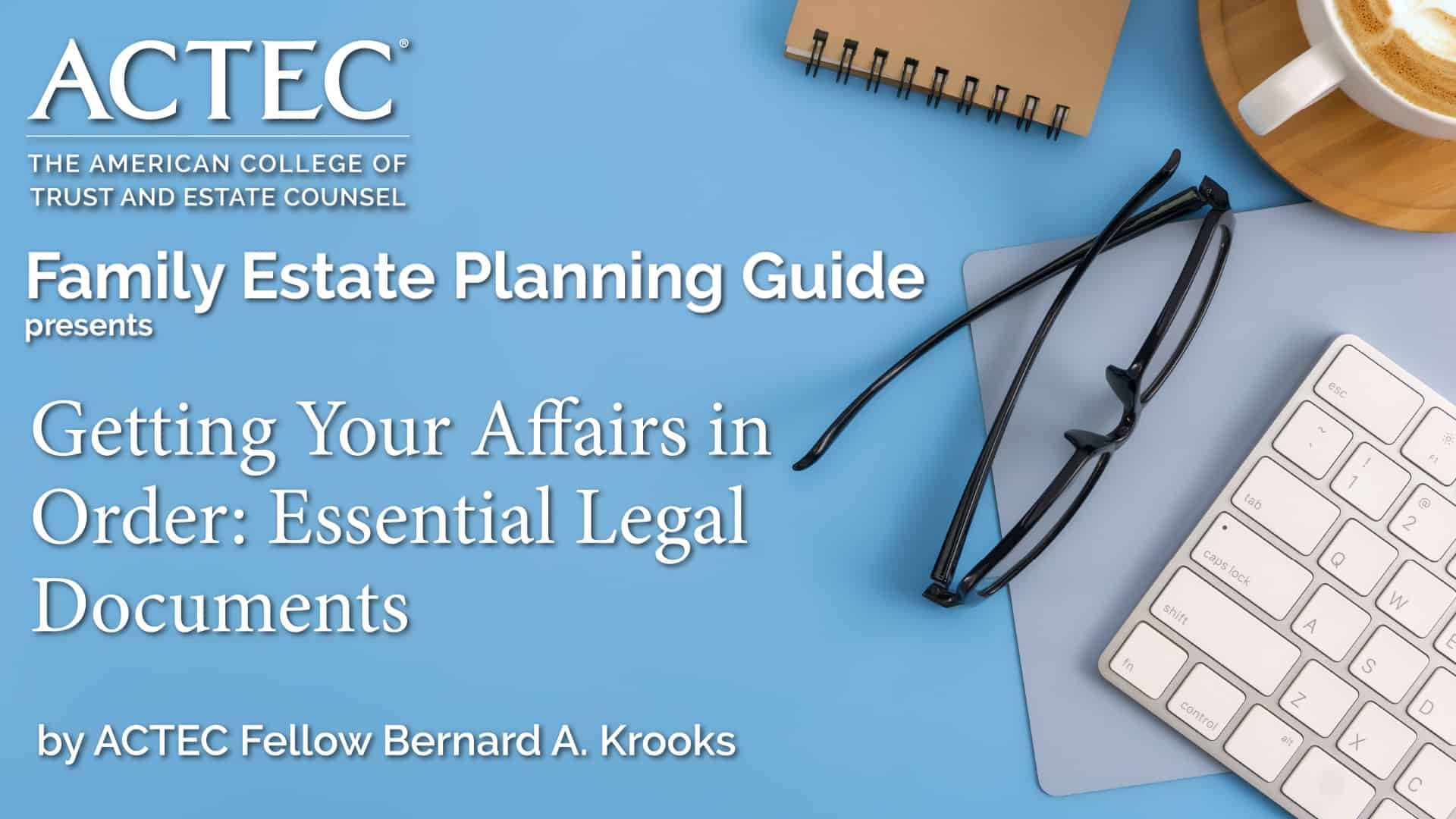 Getting Your Affairs in Order: Essential Legal Documents