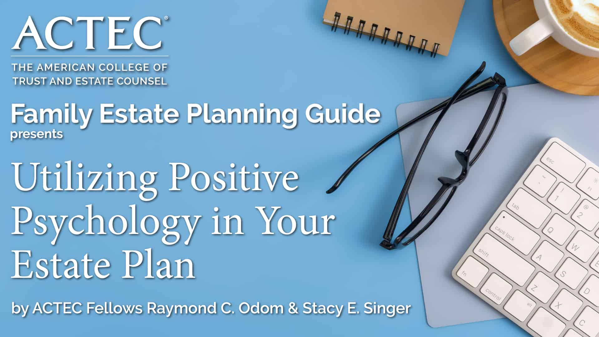 Utilizing Positive Psychology in Your Estate Plan