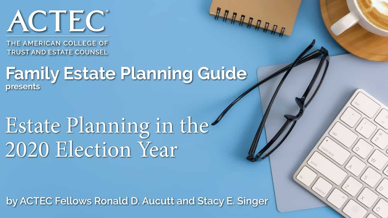 Estate Planning in the 2020 Election Year