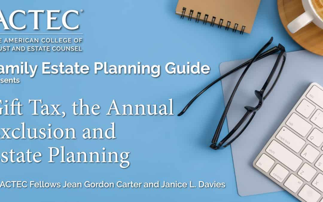 Gift Tax, the Annual Exclusion and Estate Planning