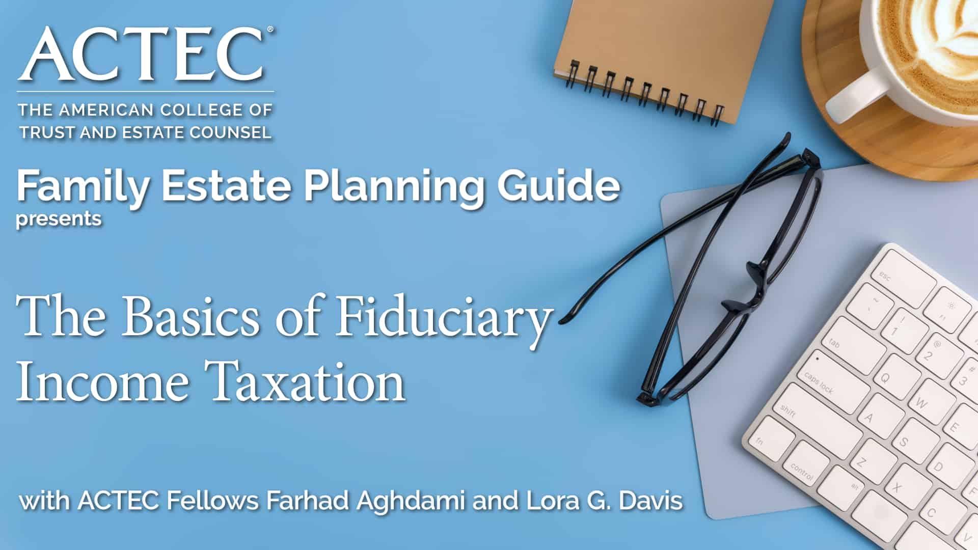 The Basics of Fiduciary Income Taxation