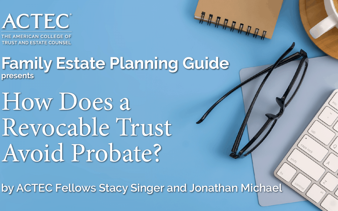 How Does a Revocable Trust Avoid Probate?