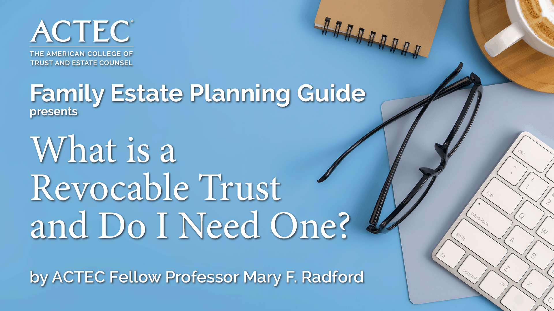 What is a Revocable Trust and do I need one?