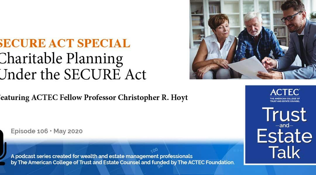 Charitable Planning and the SECURE Act – SECURE Act Special