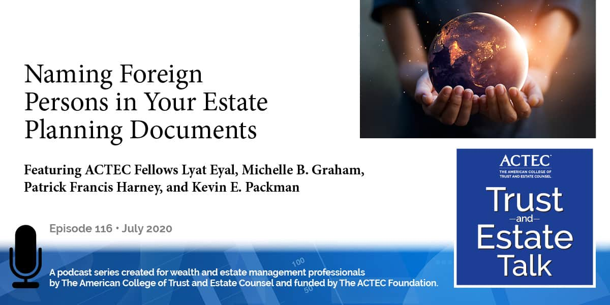 Naming Foreign Persons in Your Estate Planning Documents
