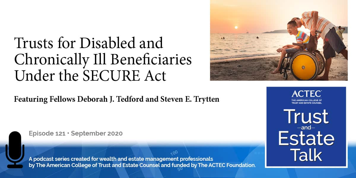 Trusts for Disabled and Chronically Ill Beneficiaries under the SECURE Act | Special Needs Trust