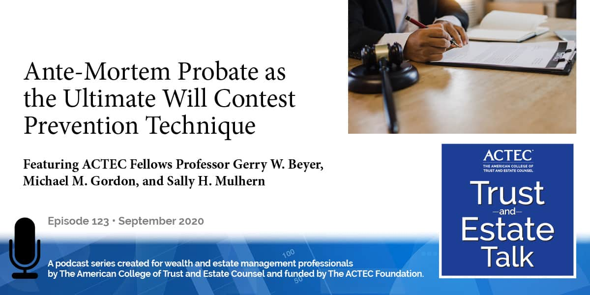 Ante-Mortem Probate as the Ultimate Will Contest Prevention Technique