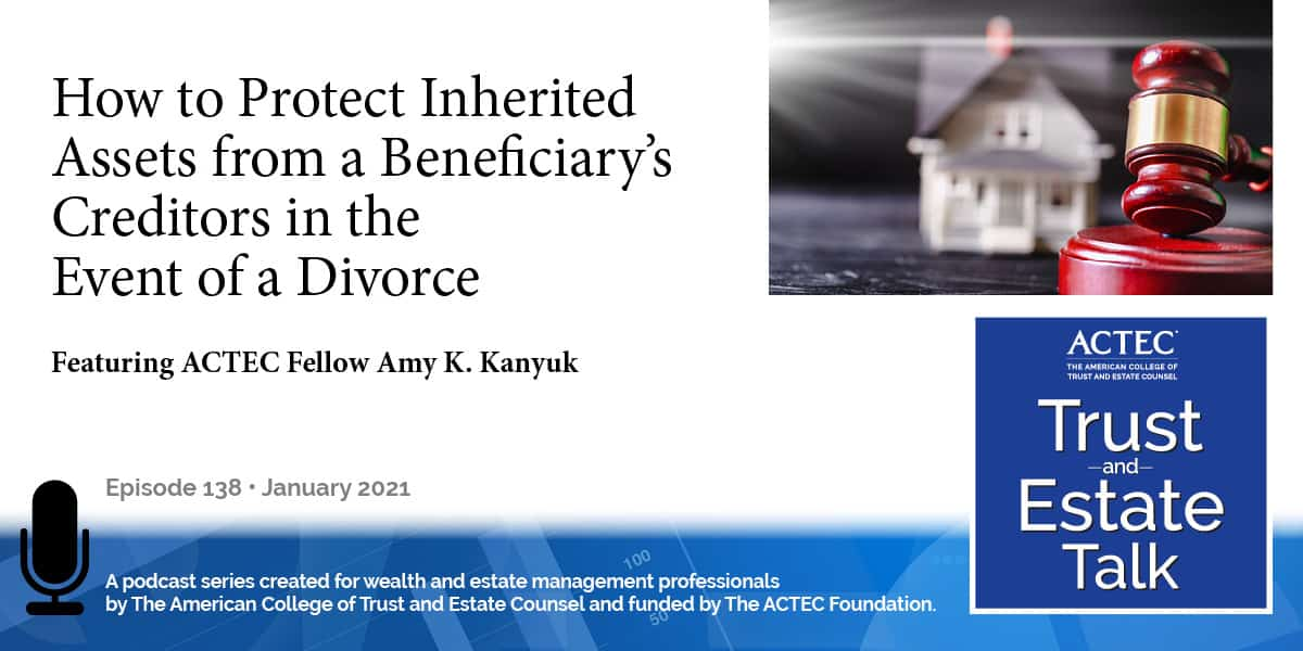 How to Protect Inherited Assets from a Beneficiary's Creditors in the Event of a Divorce