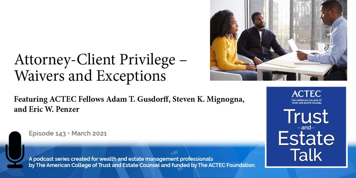 Attorney-Client Privilege – Waivers and Exceptions