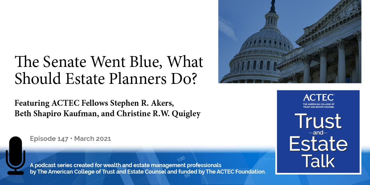 The Senate Went Blue, What Should Estate Planners Do?