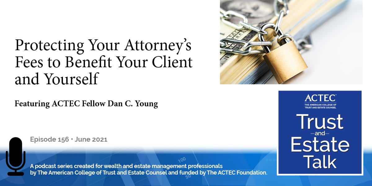 Protecting Your Attorney's Fees to Benefit Your Client and Yourself
