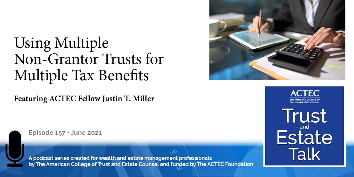 Using Multiple Non-Grantor Trusts for Multiple Tax Benefits