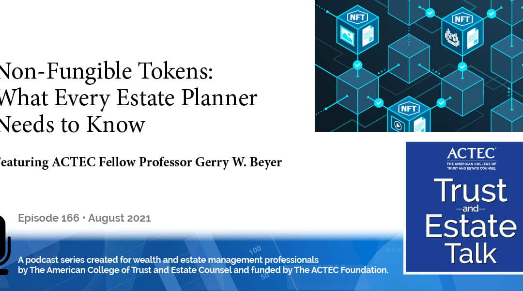 Non-Fungible Tokens: What Every Estate Planner Needs to Know