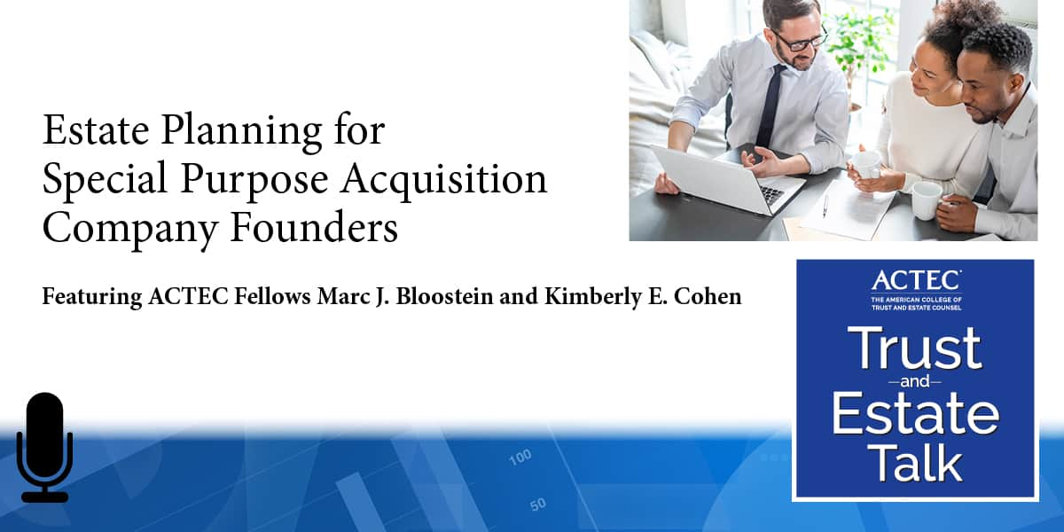 Estate Planning for Special Purpose Acquisition Company Founders | SPAC