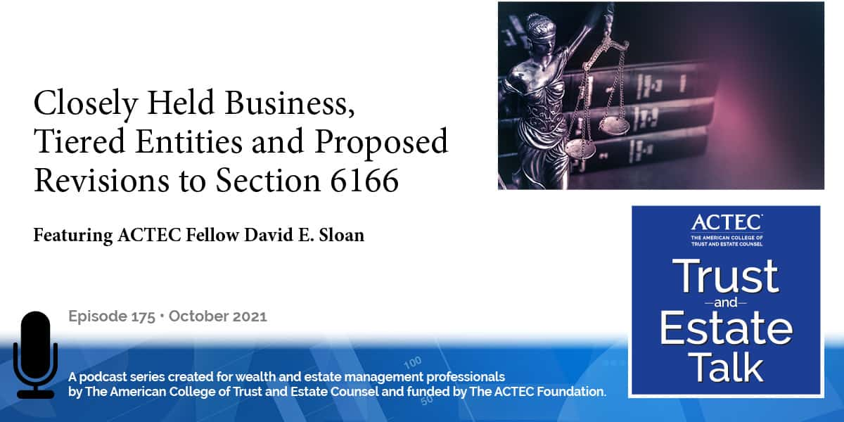Closely Held Business, Tiered Entities and Proposed Revisions to Section 6166