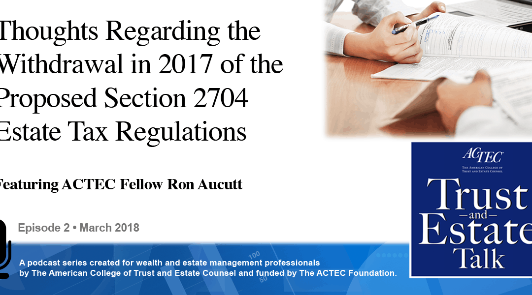 Thoughts Regarding the Withdrawal in 2017 of the Proposed Section 2704 Estate Tax Regulations