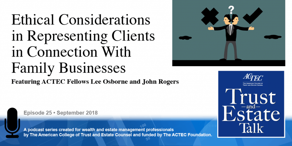 Ethical Considerations in Representing Clients in Connection With Family Businesses