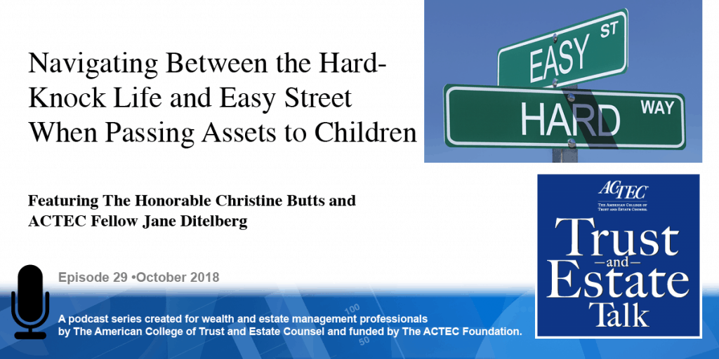 Navigating Between the Hard-Knock Life and Easy Street When Passing Assets to Children