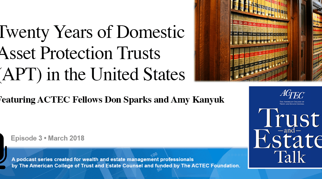 Twenty Years of Domestic Asset Protection Trusts in the United States