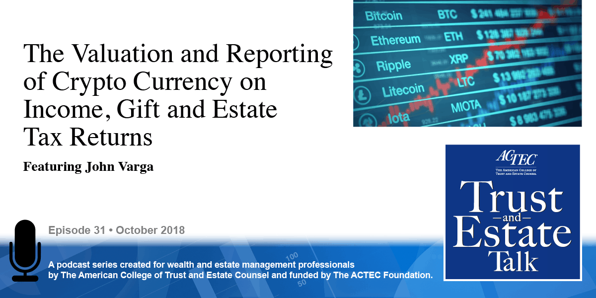The Valuation and Reporting of Cryptocurrency on Income, Gift, and Estate Tax Returns