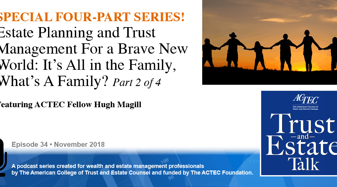 Estate Planning and Trust Management for a Brave New World | Part 2 of 4