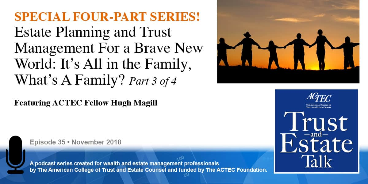 Estate Planning and Trust Management for a Brave New World | Part 3 of 4