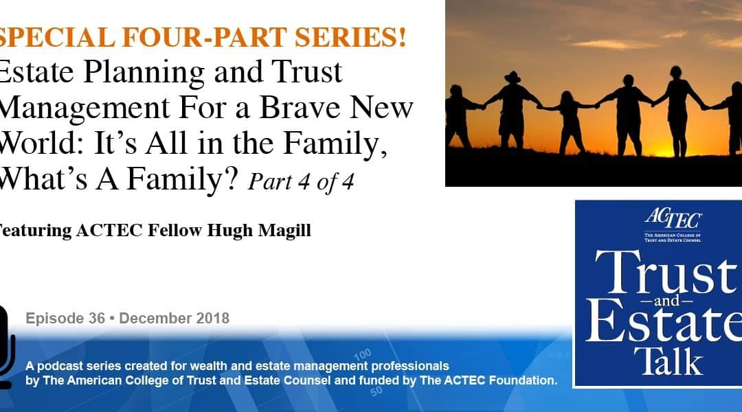 Estate Planning and Trust Management for a Brave New World | Part 4 of 4