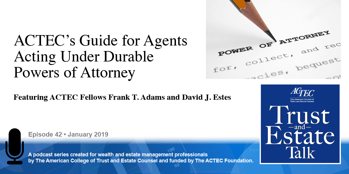 ACTEC's Guide for Agents Acting Under Durable Power of Attorney