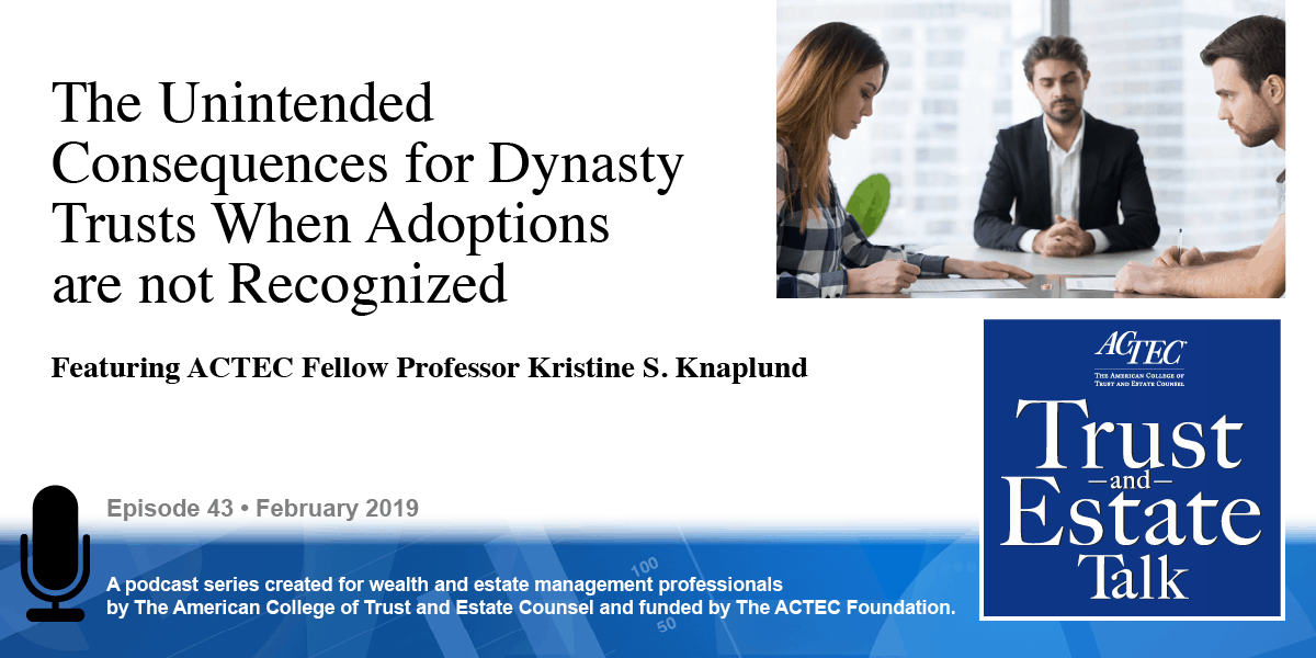 The Unintended Consequences for Dynasty Trusts When Adoptions are not Recognized