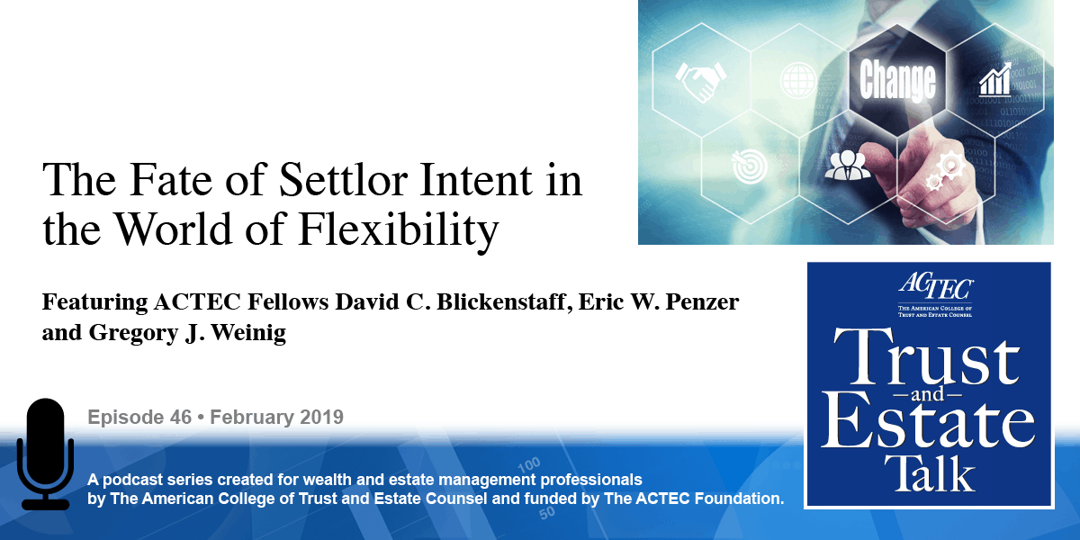 The Fate of Settlor Intent in the World of Flexibility