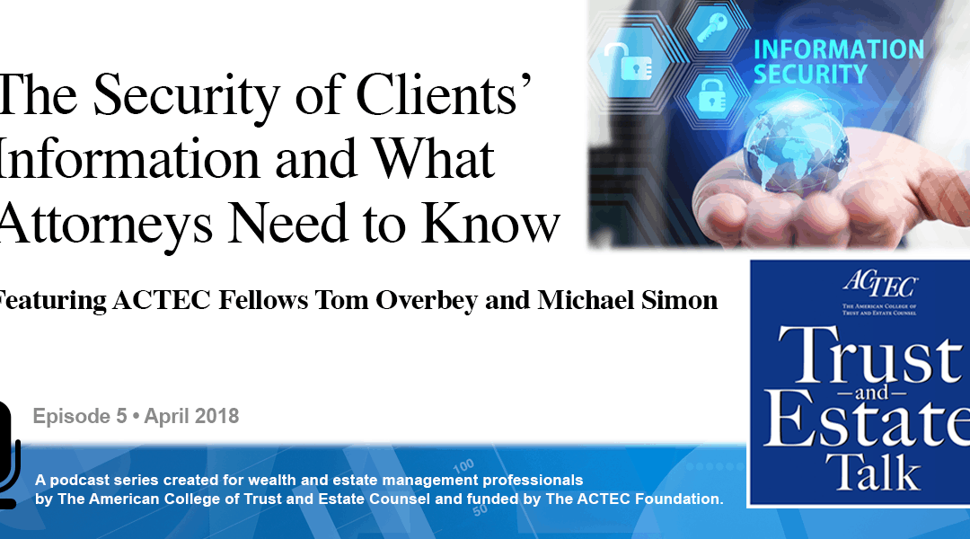 The Security of Clients' Information and What Attorneys Need to Know