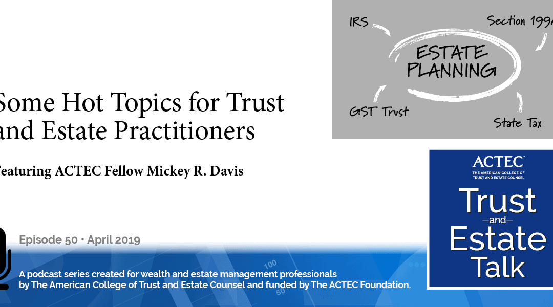 Hot Topics for Trust and Estate Practitioners