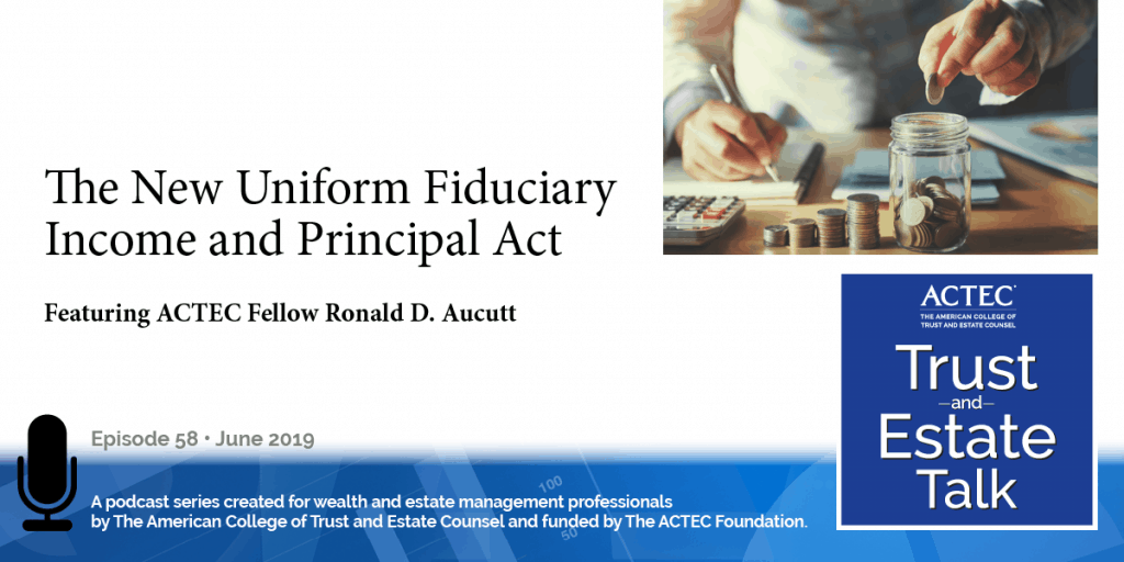 The New Uniform Fiduciary Income and Principal Act