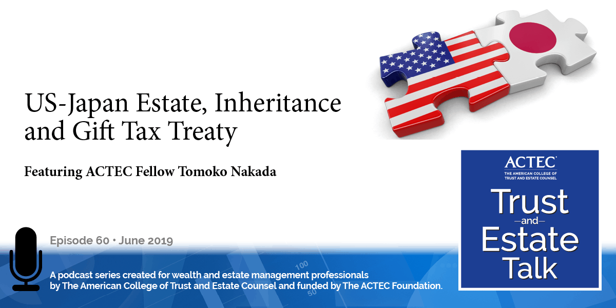 The US-Japan Estate, Inheritance and Gift Tax Treaty