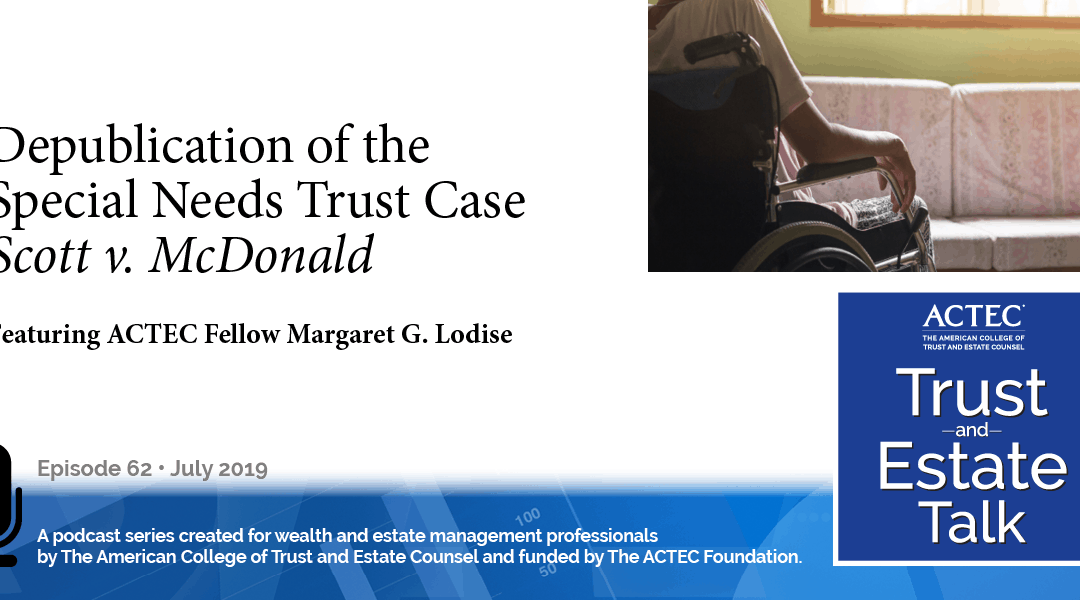 Depublication of the Special Needs Trust Case Scott v. McDonald