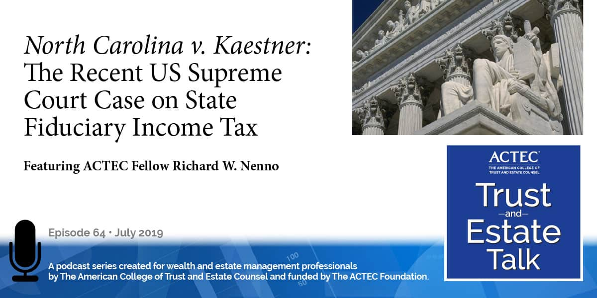 North Carolina v. Kaestner: The Recent US Supreme Court Case on State Fiduciary Income Tax
