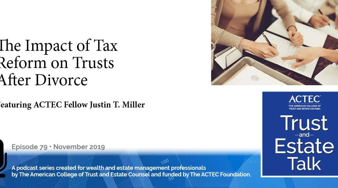 The Impact of Tax Reform on Trusts After Divorce