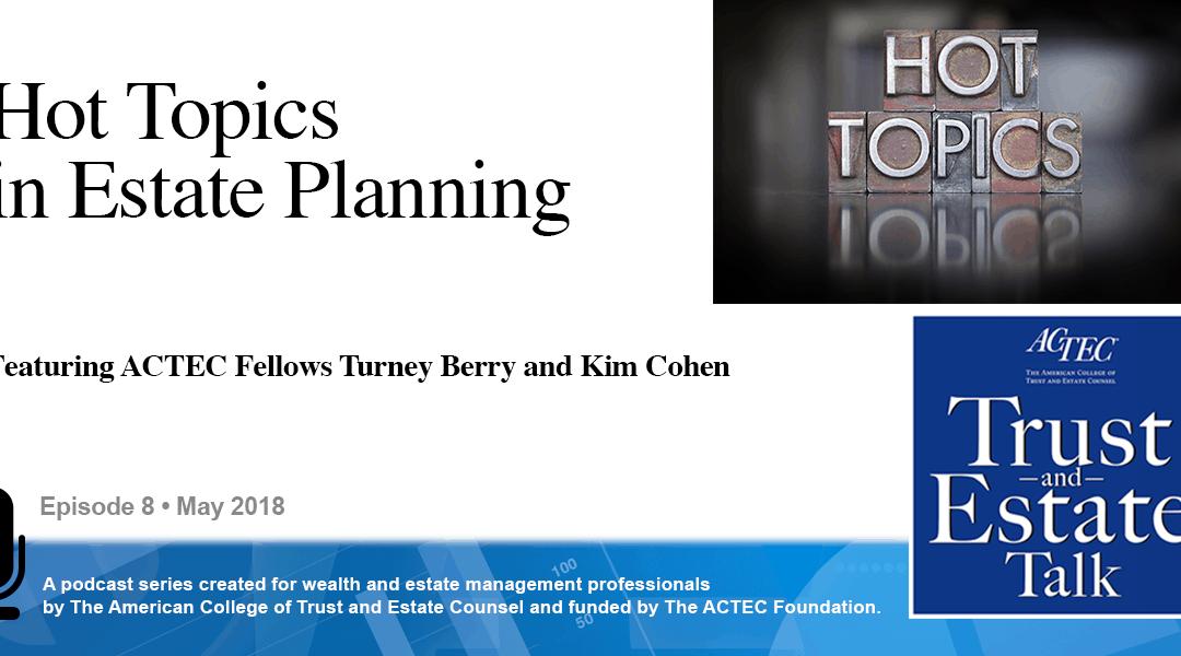 Hot Topics in Estate Planning