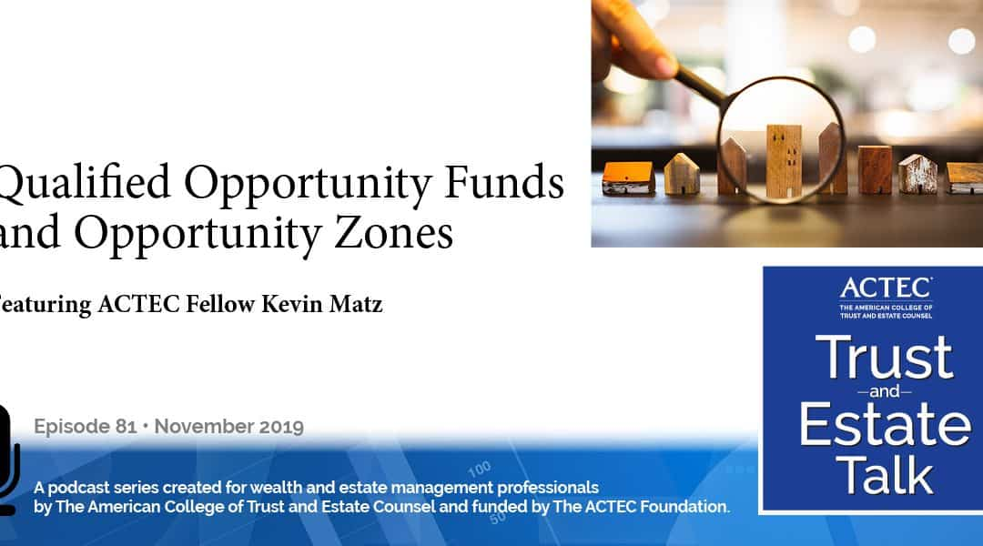 Qualified Opportunity Funds and Opportunity Zones