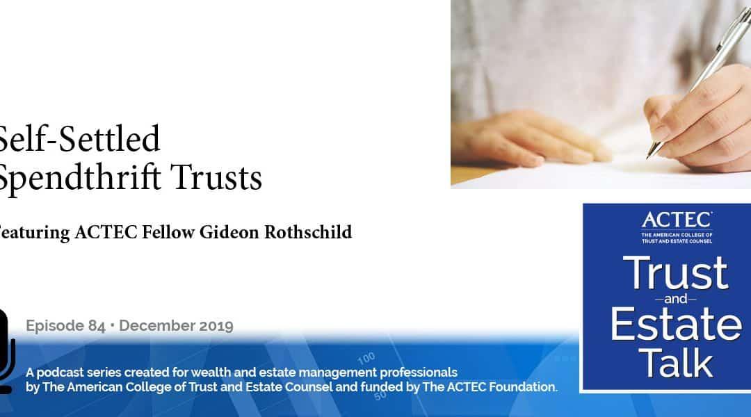Self-Settled Spendthrift Trusts