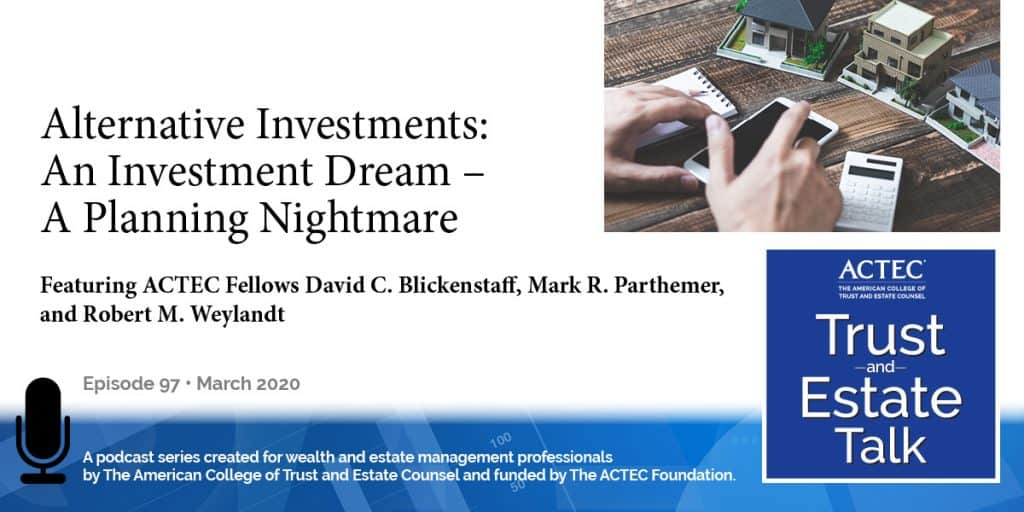 Alternative Investments: An Investment Dream - A Planning Nightmare