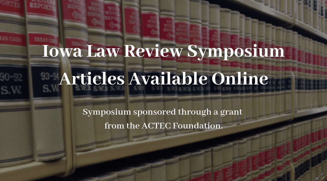 Iowa Law Review Symposium Articles Available Online