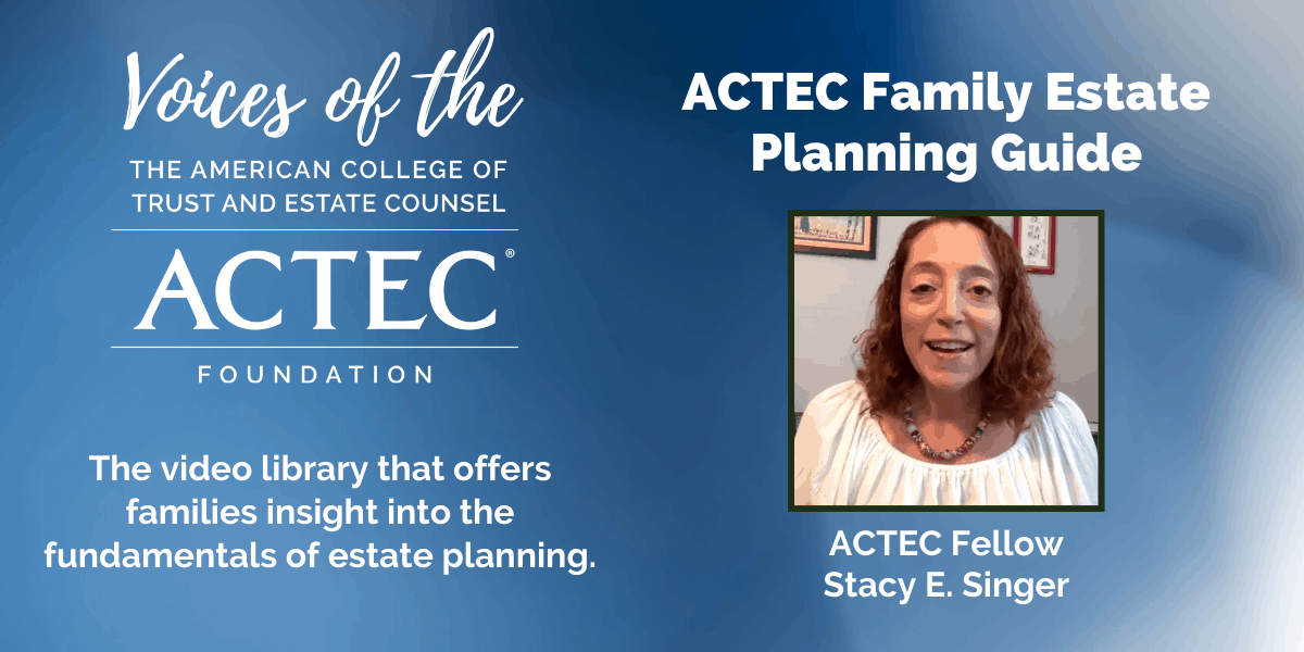 Voices of The ACTEC Foundation: ACTEC Family Estate Planning Guide
