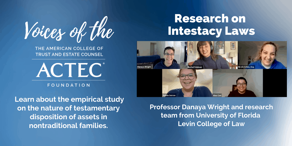 Voices of The ACTEC Foundation: Intestacy Laws Research