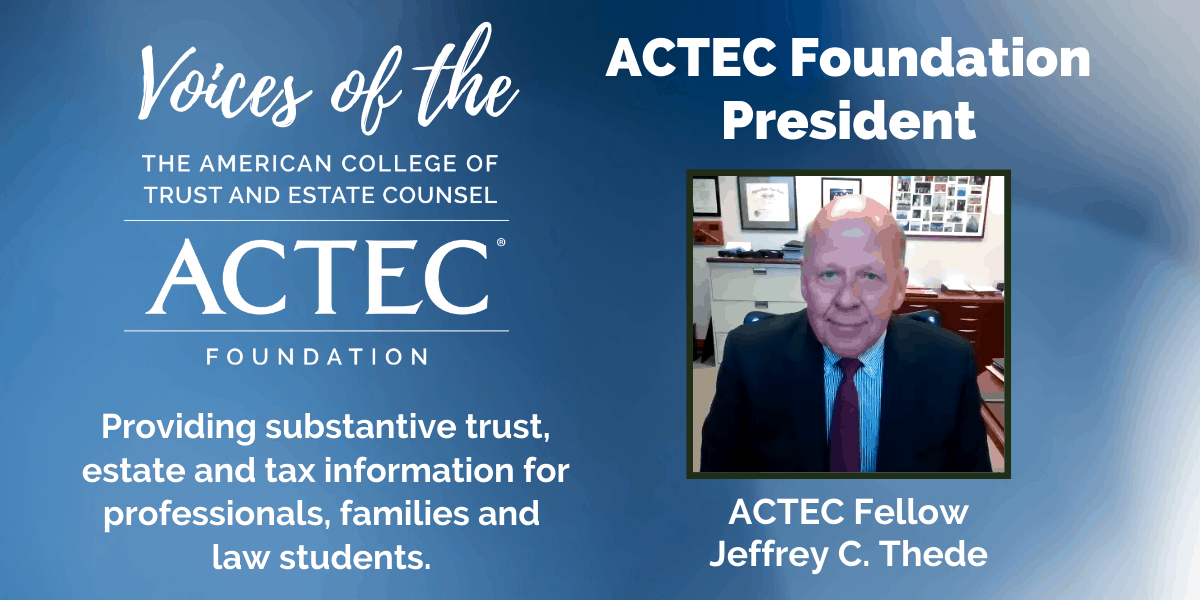 Voices of The ACTEC Foundation: President Jeffrey Thede