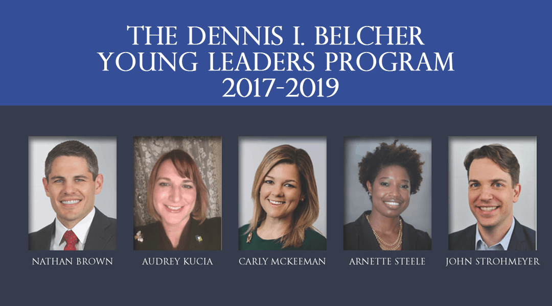 The Dennis I. Belcher Young Leaders Program Class of 2017 – 2019
