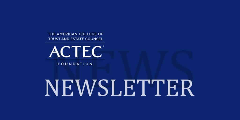 ACTEC Foundation Newsletter