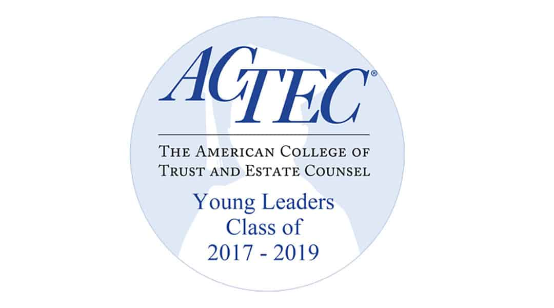 The ACTEC Foundation Announces 2017 Class of Young Leaders